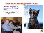calibration and alignment caveat