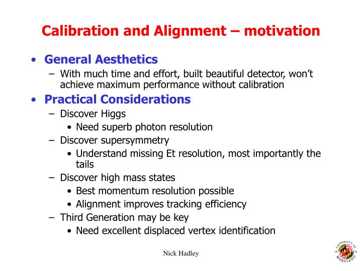Calibration and Alignment – motivation
