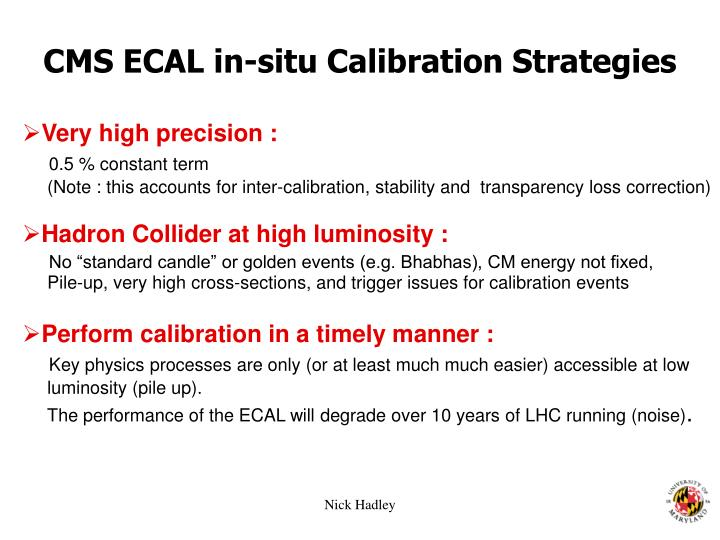 CMS ECAL in-situ Calibration Strategies