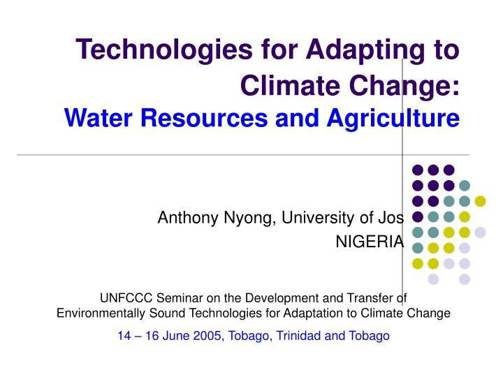 Technologies for adapting to climate change water resources and agriculture