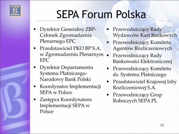 Dyrektor Generalny ZBP- Członek Zgromadzenia Plenarnego EPC