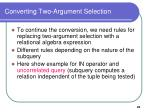 converting two argument selection