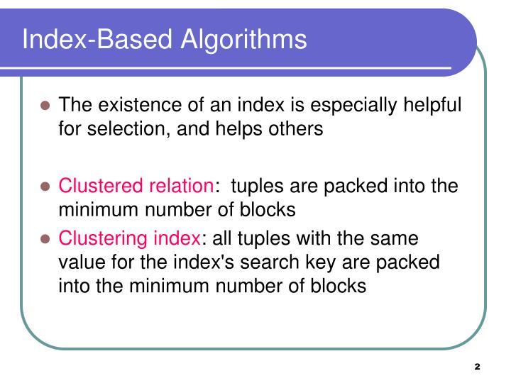 Index-Based Algorithms