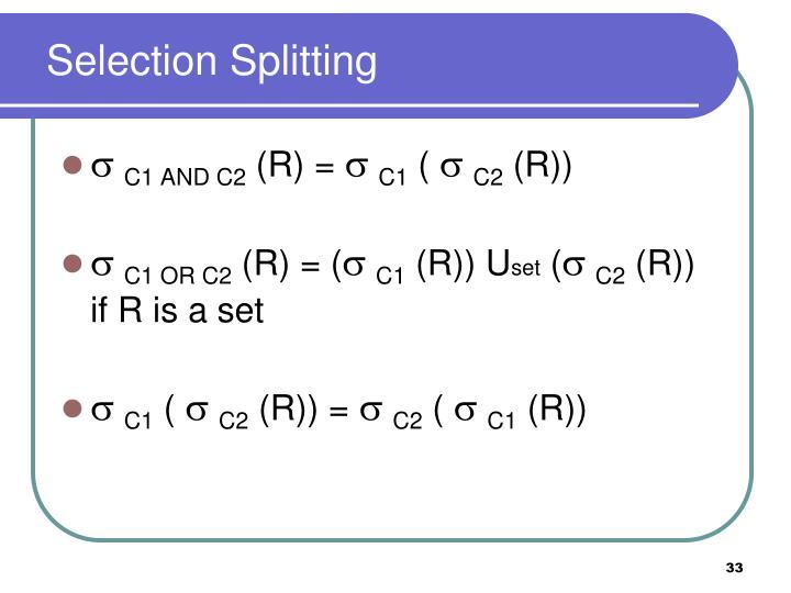 Selection Splitting
