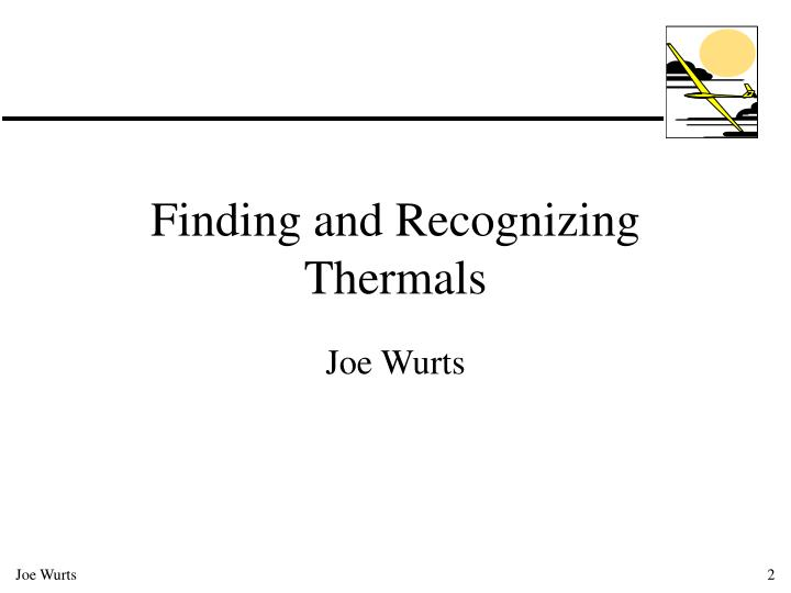 Finding and Recognizing Thermals