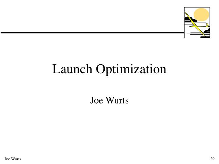 Launch Optimization