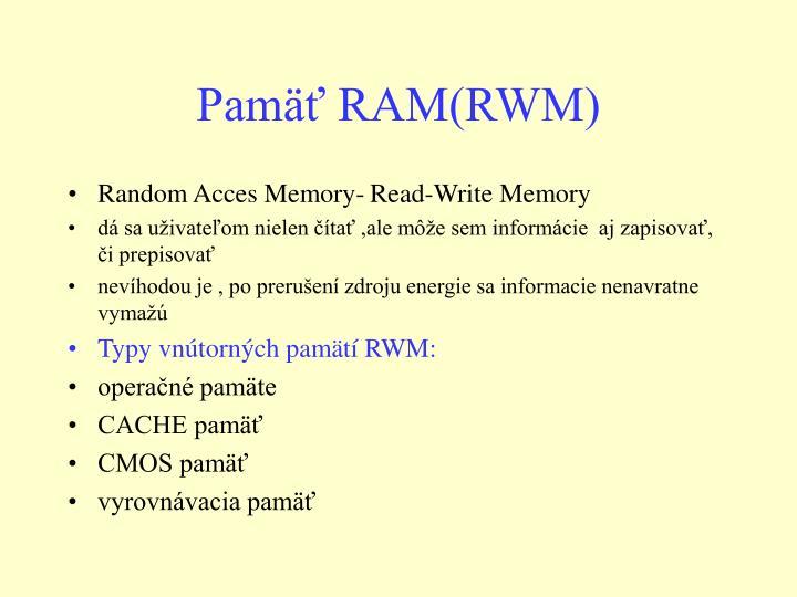 Pamäť RAM(RWM)