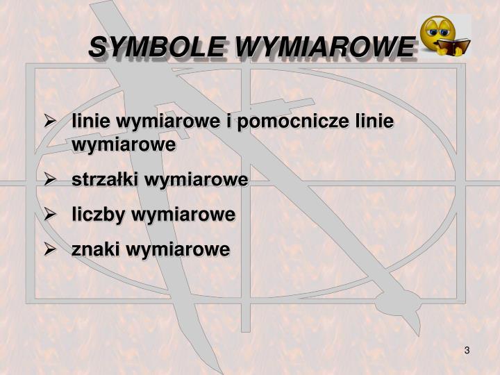 SYMBOLE WYMIAROWE