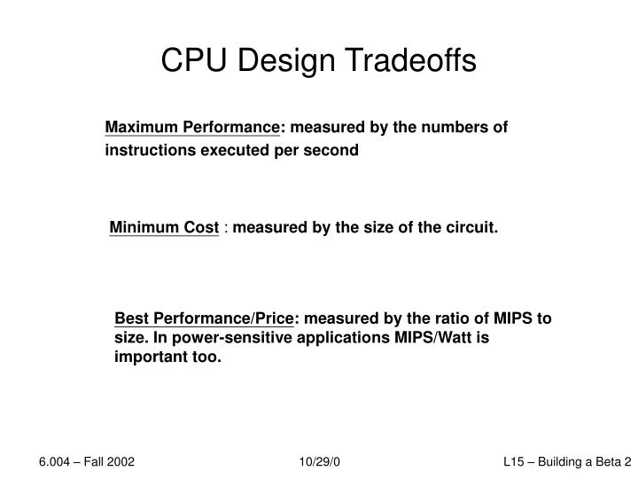 Cpu design tradeoffs