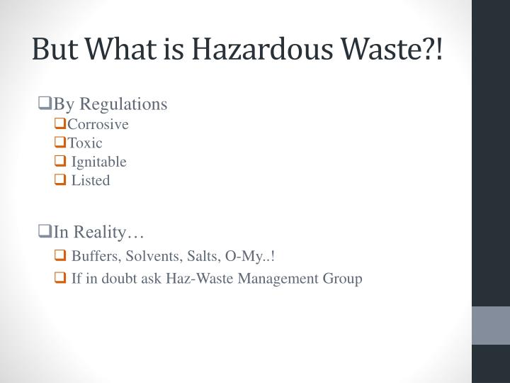 But What is Hazardous Waste?!