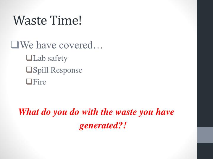 Waste Time!