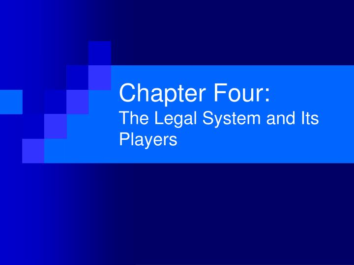 Chapter four the legal system and its players