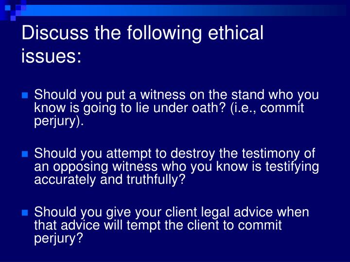 Discuss the following ethical issues: