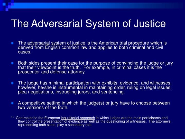 The Adversarial System of Justice