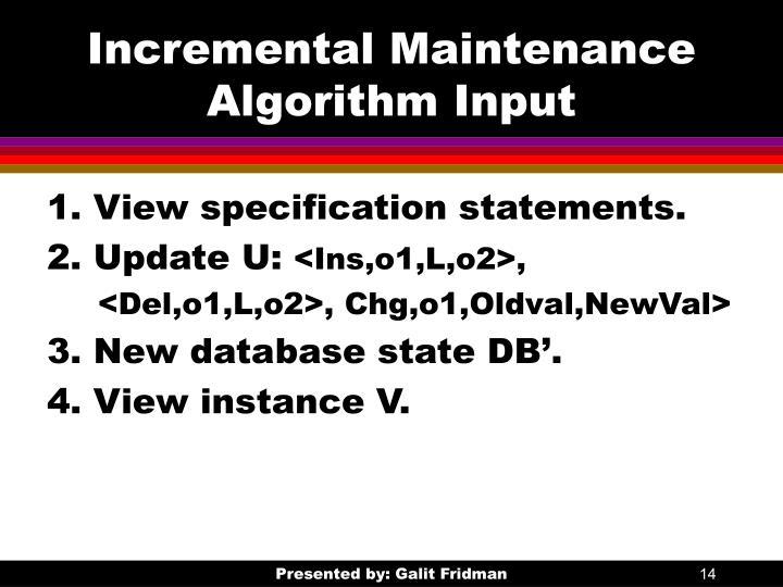 Incremental Maintenance Algorithm Input