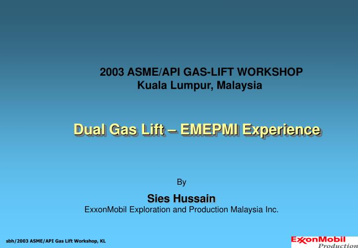 2003 ASME/API GAS-LIFT WORKSHOP