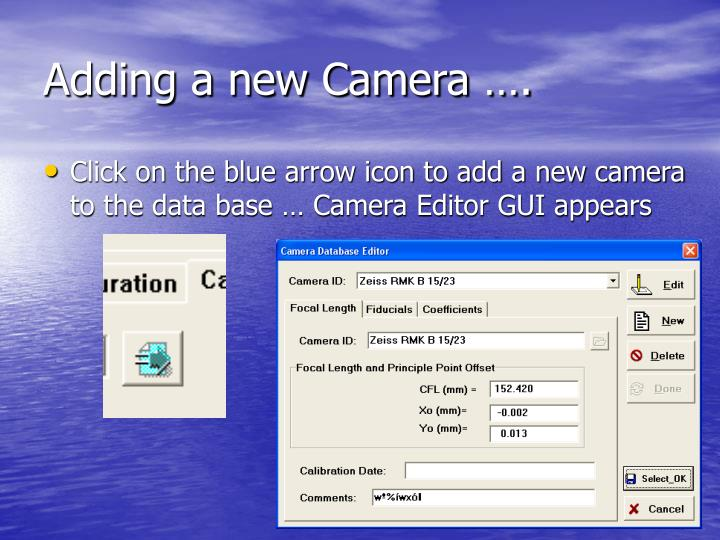 Adding a new Camera ….