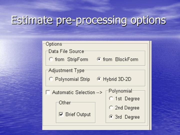 Estimate pre-processing options