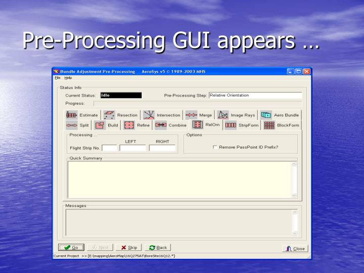 Pre-Processing GUI appears …