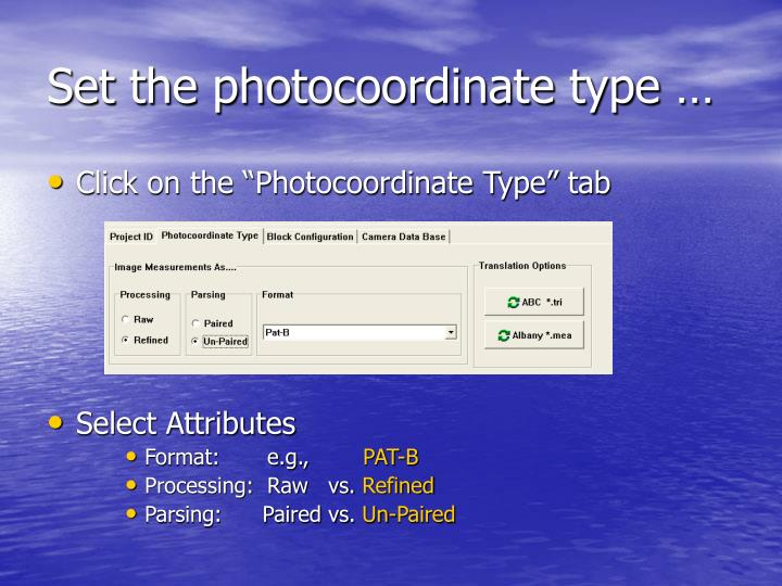 Set the photocoordinate type …