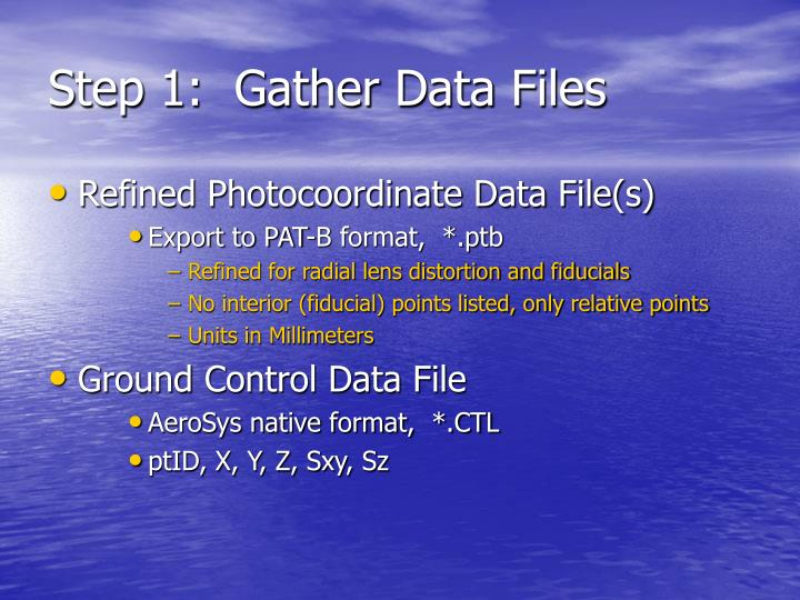 Step 1 gather data files