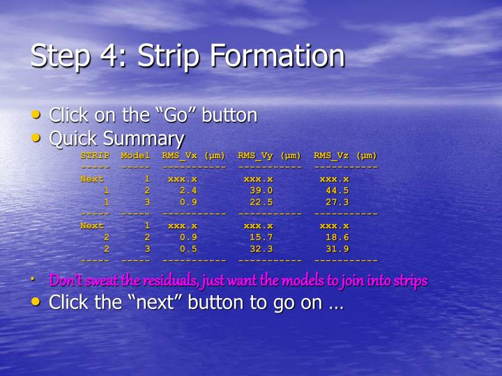 Step 4: Strip Formation