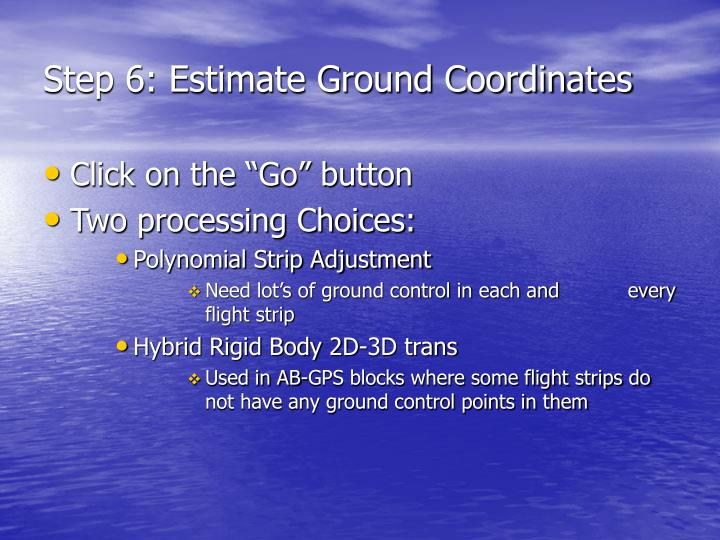 Step 6: Estimate Ground Coordinates
