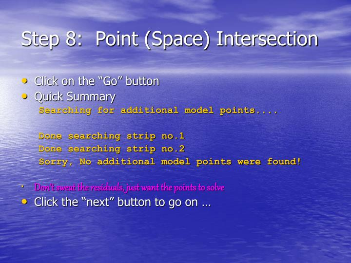 Step 8:  Point (Space) Intersection