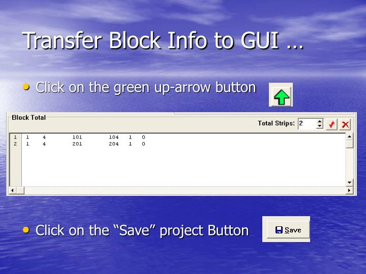 Transfer Block Info to GUI …