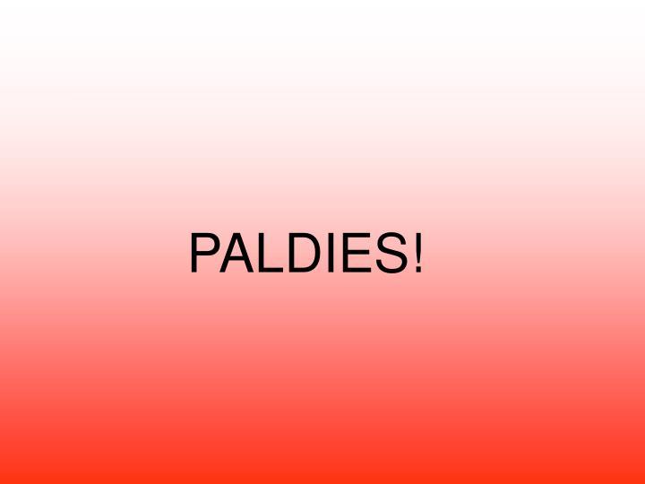 PALDIES!