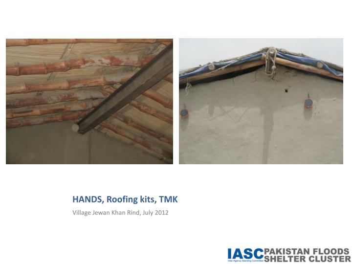 HANDS, Roofing kits, TMK