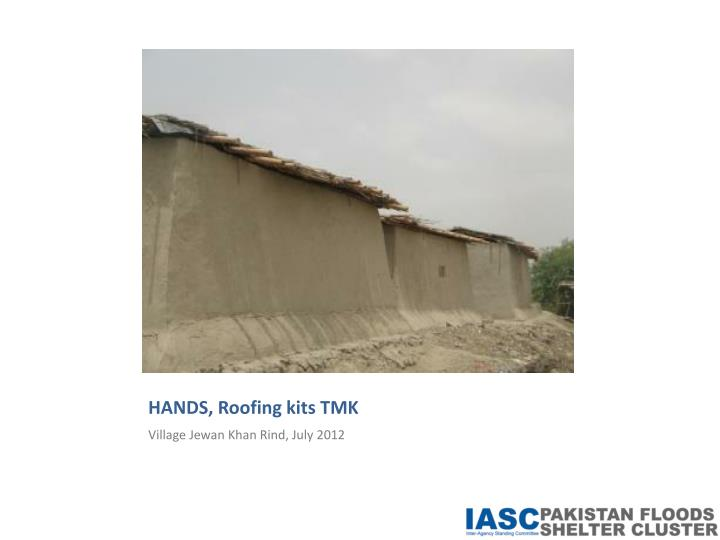HANDS, Roofing kits TMK