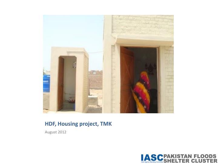 HDF, Housing project, TMK