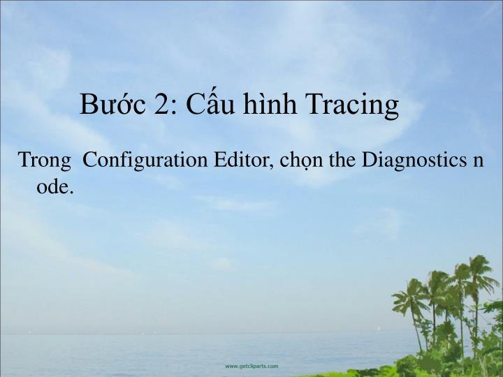 Bc 2: Cu hnh Tracing