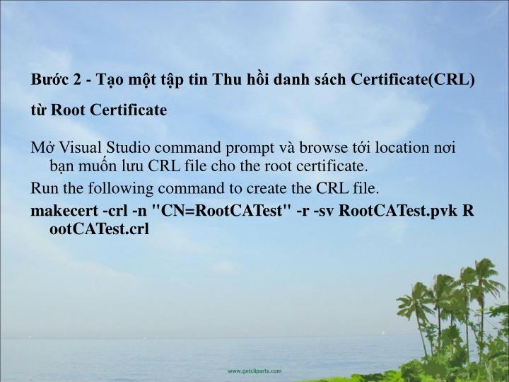 Bc 2 - To mt tp tin Thu hi danh sch Certificate(CRL) t Root Certificate