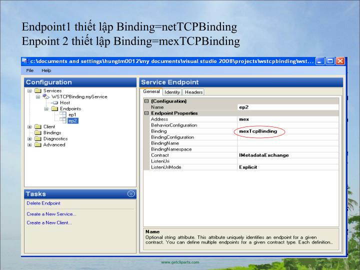 Endpoint1 thiết lập Binding=netTCPBinding