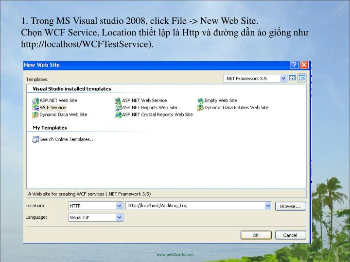 1. Trong MS Visual studio 2008, clickFile>NewWebSite.