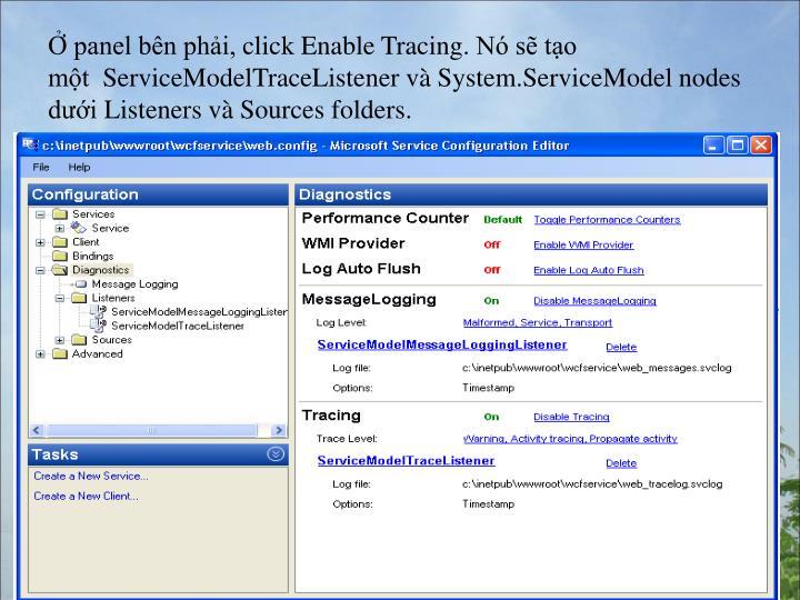 panel bn phi,clickEnableTracing.N s to mt ServiceModelTraceListenervSystem.ServiceModelnodesdiListenersvSourcesfolders.