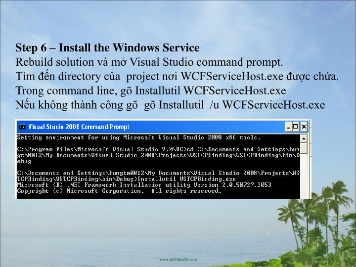 Step 6  Install the Windows Service
