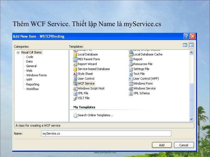 Thm WCF Service. Thit lp Name l myService.cs