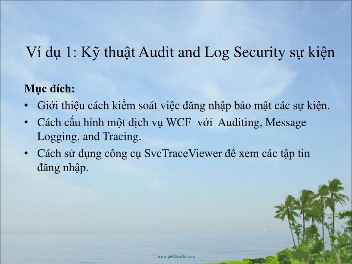 V d 1: K thut AuditandLogSecuritys kin
