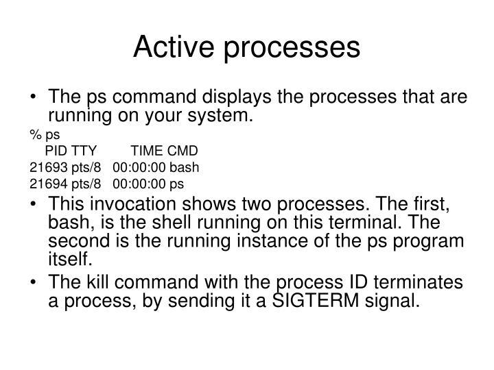 Active processes