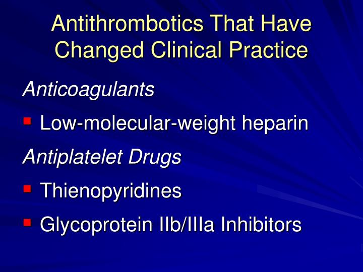 Antithrombotics that have changed clinical practice