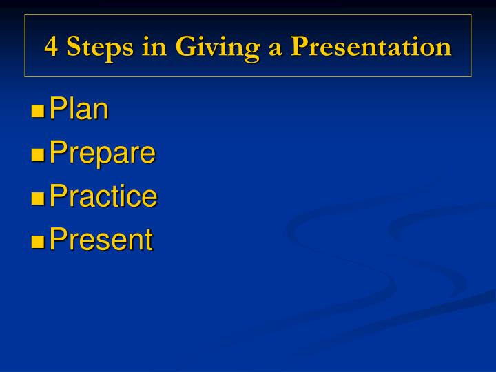 4 Steps in Giving a Presentation