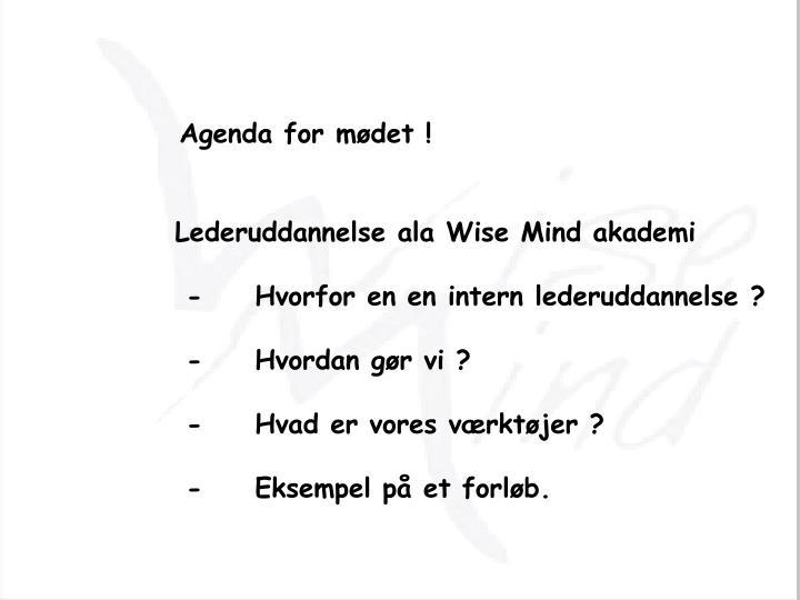 Agenda for mødet !