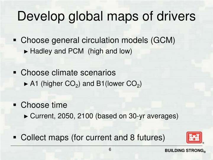 Develop global maps of drivers