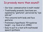 is prosody more than sound