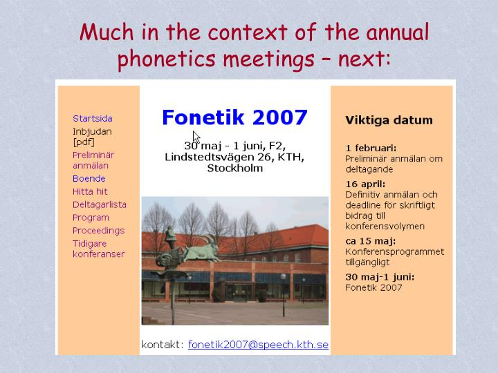 Much in the context of the annual phonetics meetings – next: