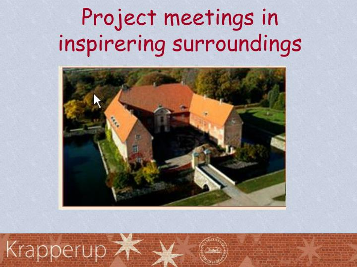 Project meetings in inspirering surroundings