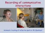 recording of communicative interactions